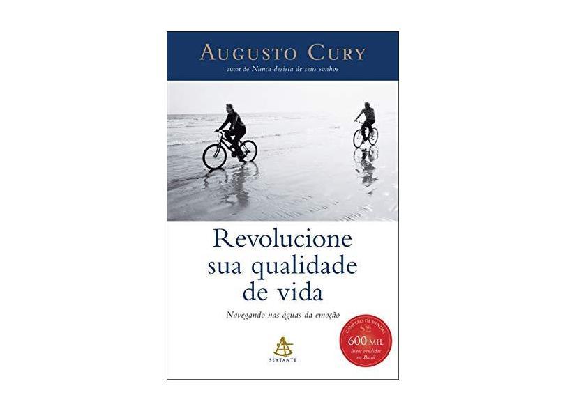 Revolucione Sua Qualidade de Vida - Navegando nas Águas da Emoção - Cury , Augusto - 9788575420386