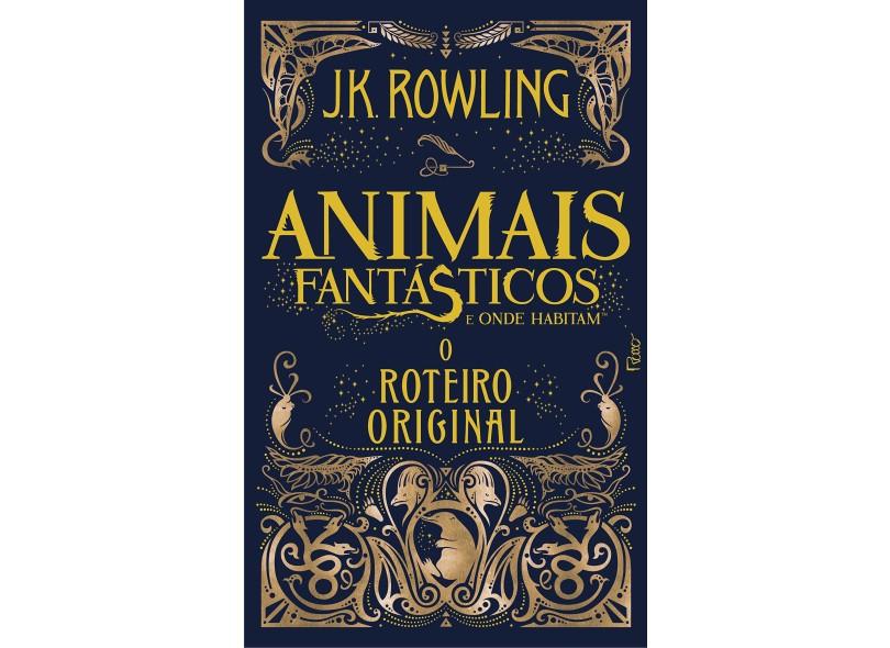 Animais Fantásticos e Onde Habitam. O Roteiro Original - J.K Rowling - 9788532530615
