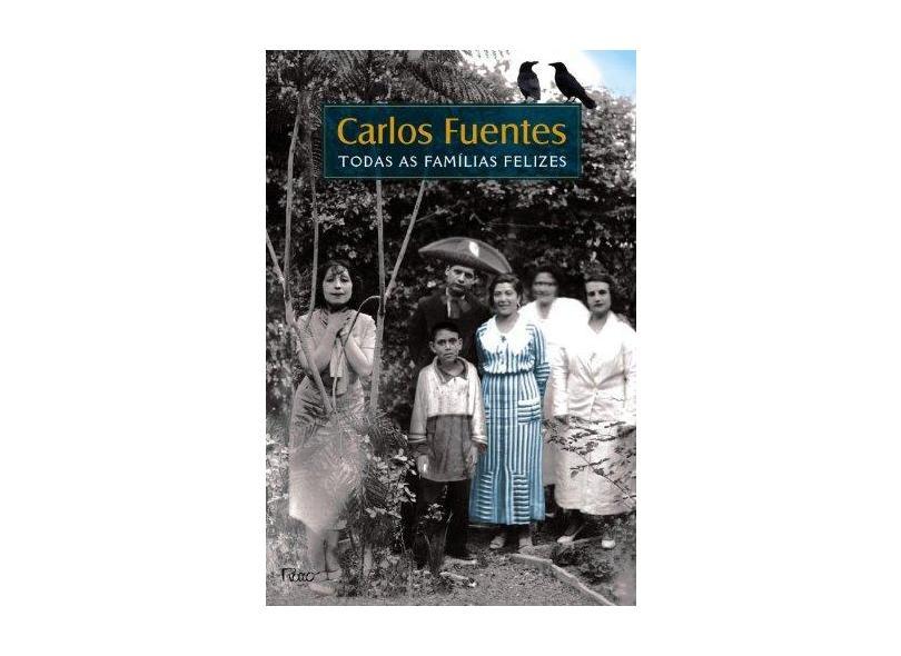 Todas as Famílias Felizes - Fuentes , Carlos - 9788532524508