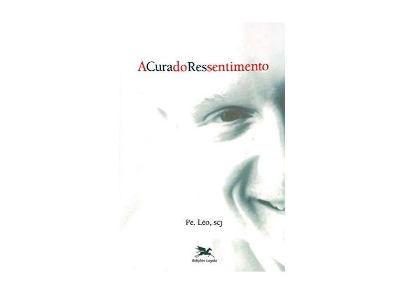 A Cura Do Ressentimento - Capa Comum - 9788515028184