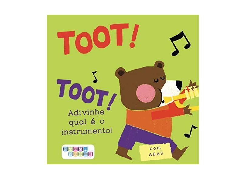 Toot! Toot! Adivinhe Qual É o Instrumento! - Vários Autores - 9788593974007