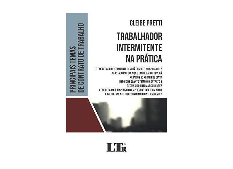 Trabalhador Intermitente na Prática - Gleibe Pretti - 9788536195735