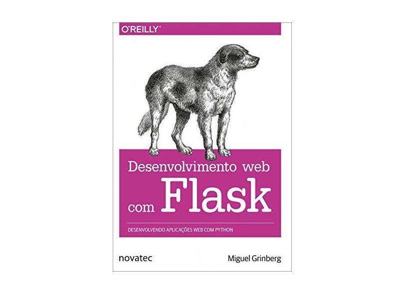 Desenvolvimento Web com Flask - Miguel Grinberg - 9788575226810