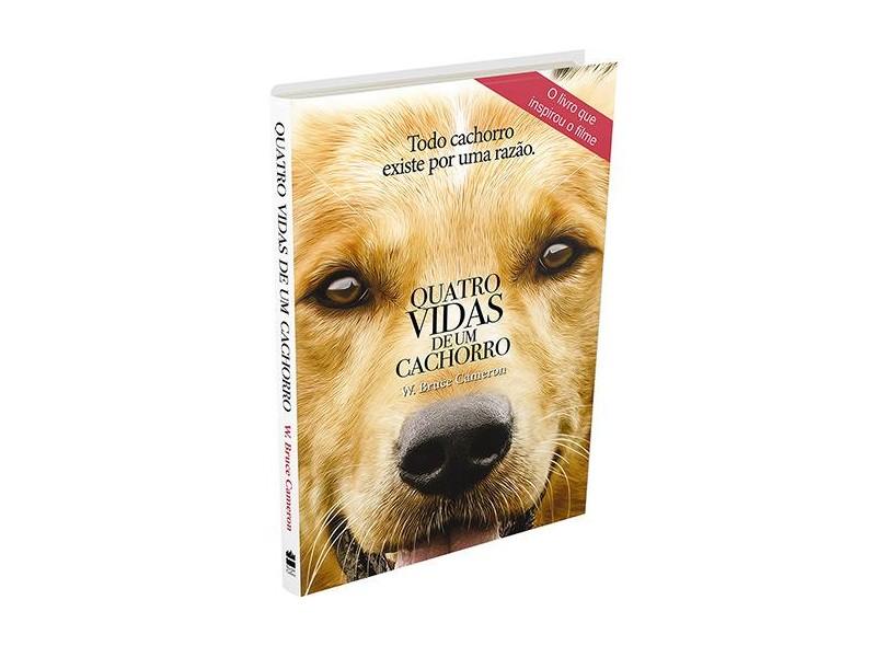Quatro Vidas de um Cachorro: Todo Cachorro Existe por Uma Razão - Capa do Filme - W. Bruce Cameron - 9788569514718
