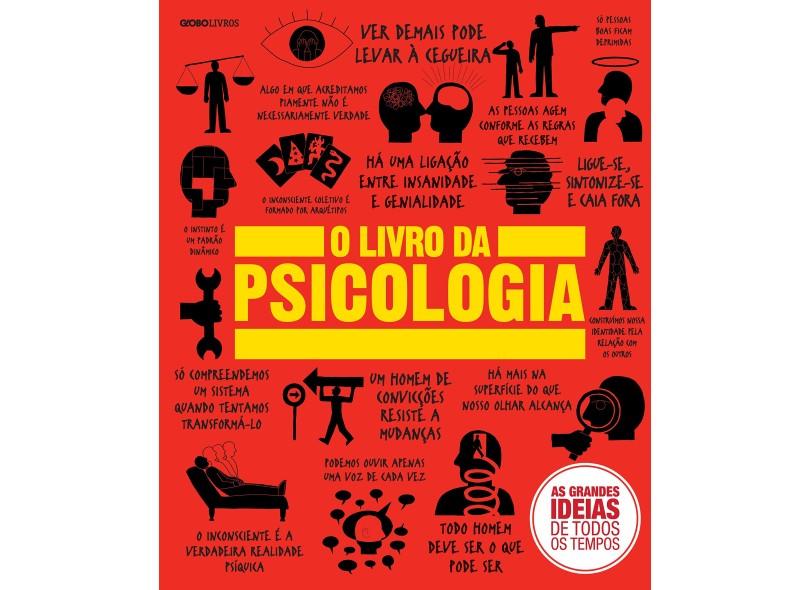 O Livro da Psicologia - Col. As Grandes Ideias de Todos Os Tempos - Editora Globo - 9788525062499