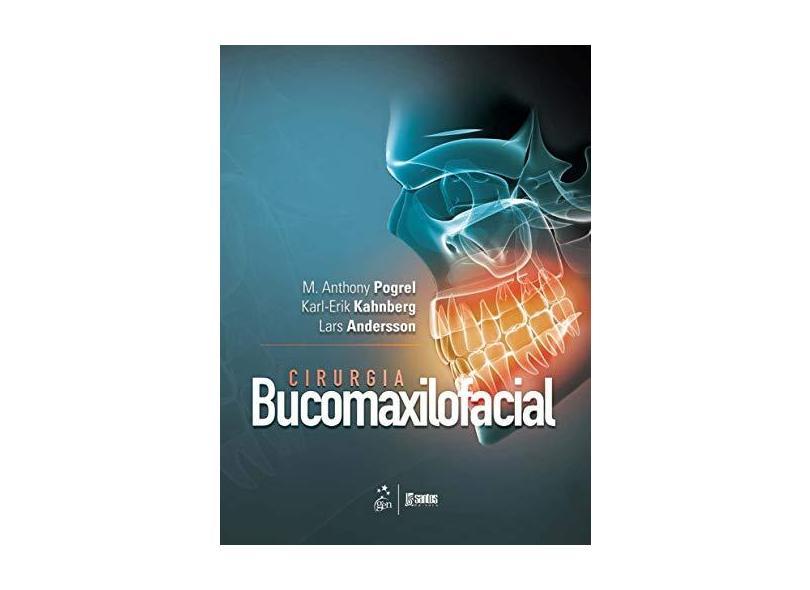 Cirurgia Bucomaxilofacial - Andersson, Lars; Kahnberg, Karl-erik; Pogrel, M. Anthony - 9788527728553