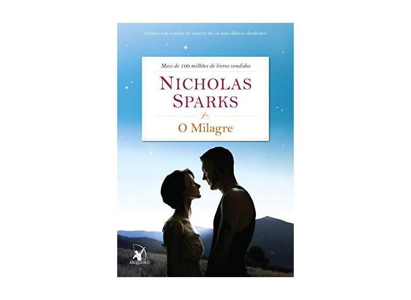 O Milagre - o Amor Tem o Poder de Superar Até Os Mais Difíceis Obstáculos - Sparks, Nicholas - 9788580414011