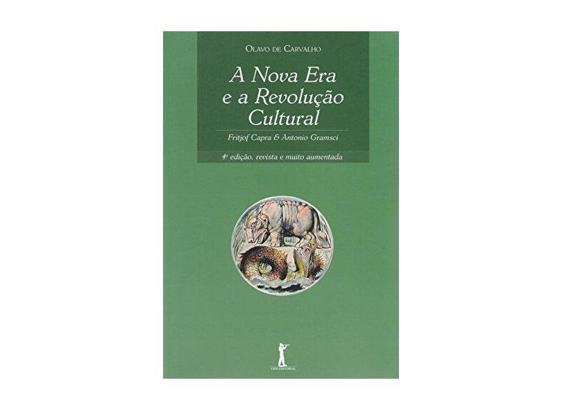 A Nova Era e a Revolução Cultural: Fritjof Capra e Antonio Gramsci - Olavo De Carvalho - 9788567394268
