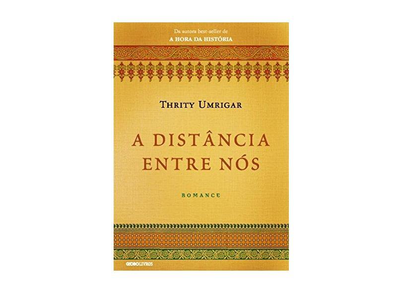 A Distância Entre Nós - Umrigar, Thrity - 9788525059628