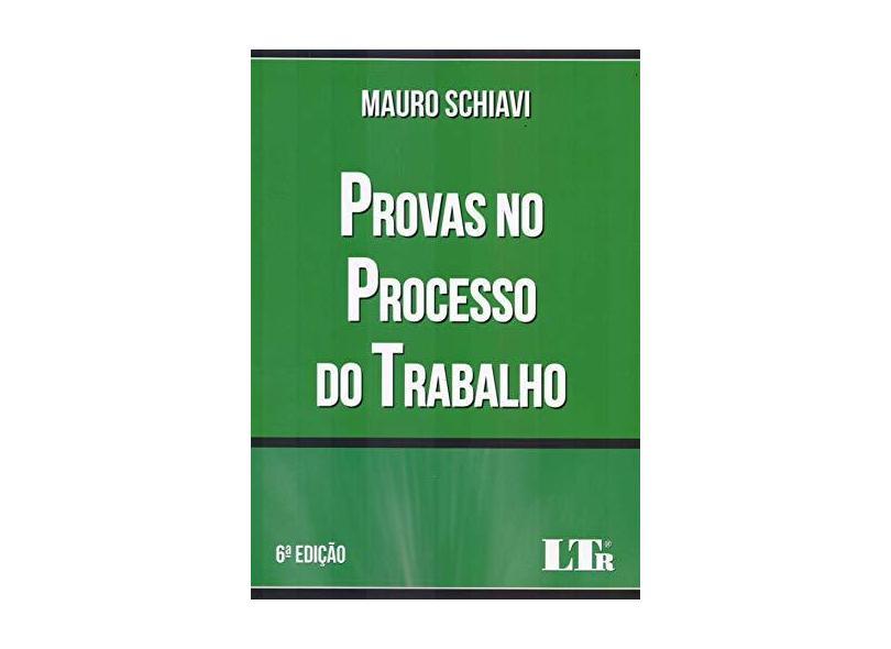 Provas no Processo do Trabalho - Mauro Schiavi - 9788536198484