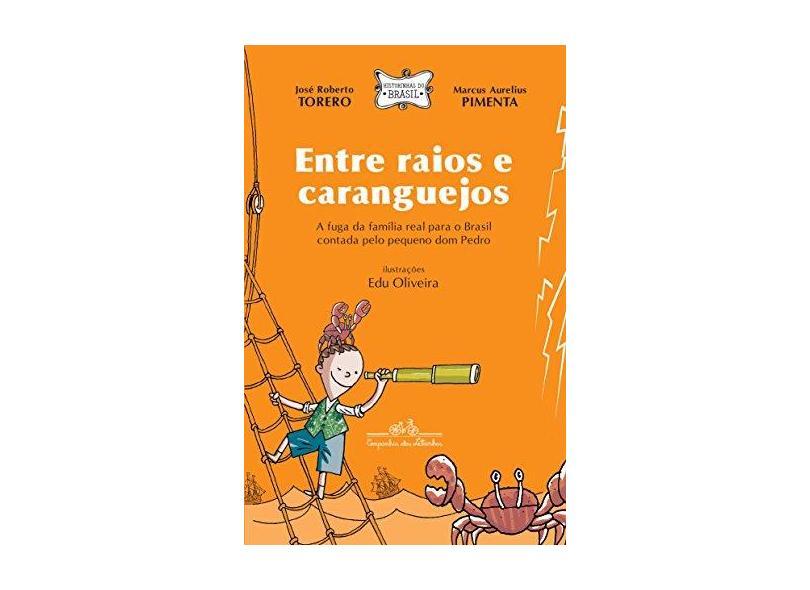 Entre Raios E Caranguejos - José Roberto Torero;marcus Aurelius Pimenta; - 9788574067582