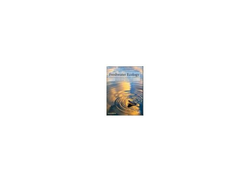 FRESHWATER ECOLOGY - CONCEPTS AND ENVIRONMENTAL APPLICATIONS OF LIMNOLOGY - Dodds/ Whiles - 9780123747242