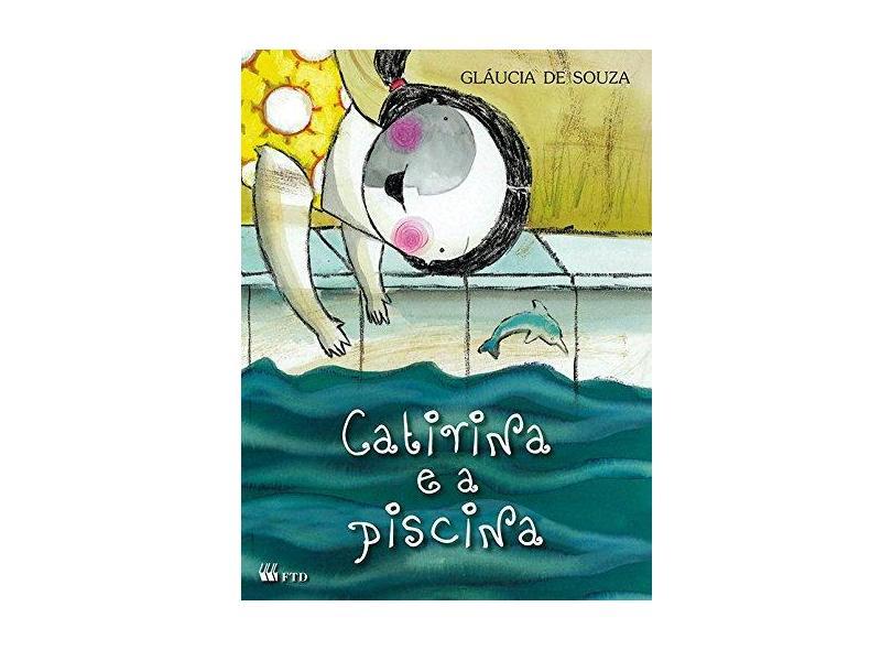 Catirina e a Piscina - Gláucia De Souza - 9788532260826