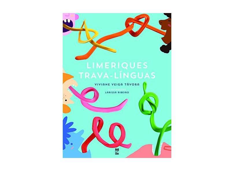 Limeriques Trava-línguas - Viviane Veiga Távora - 9788578883102