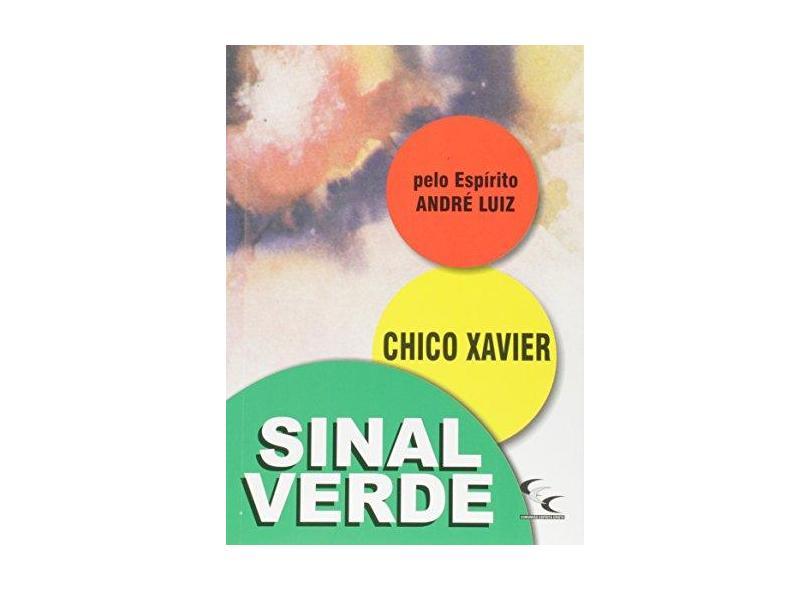 Sinal Verde - Francisco Cândido Xavier - 9788587248107