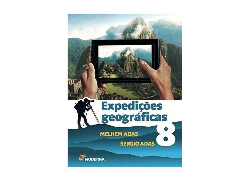 Expedições Geográficas 8 - 2ª Ed. 2016 - Sergio Adas; - 9788516100179