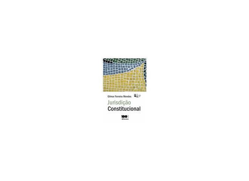 Jurisdição Constitucional - 6ª Ed. 2014 - Mendes, Gilmar Ferreira - 9788502209800