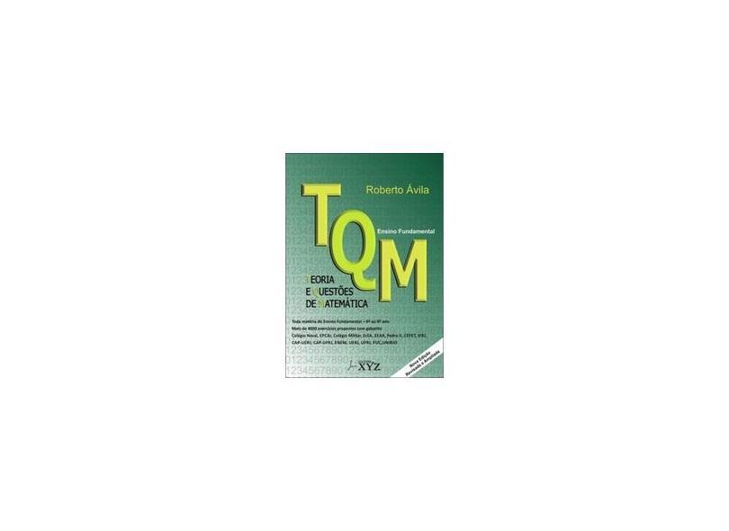 Tqm. Teoria e Questões de Matemática Ensino Fundamental - Roberto Ávila - 9788564931190