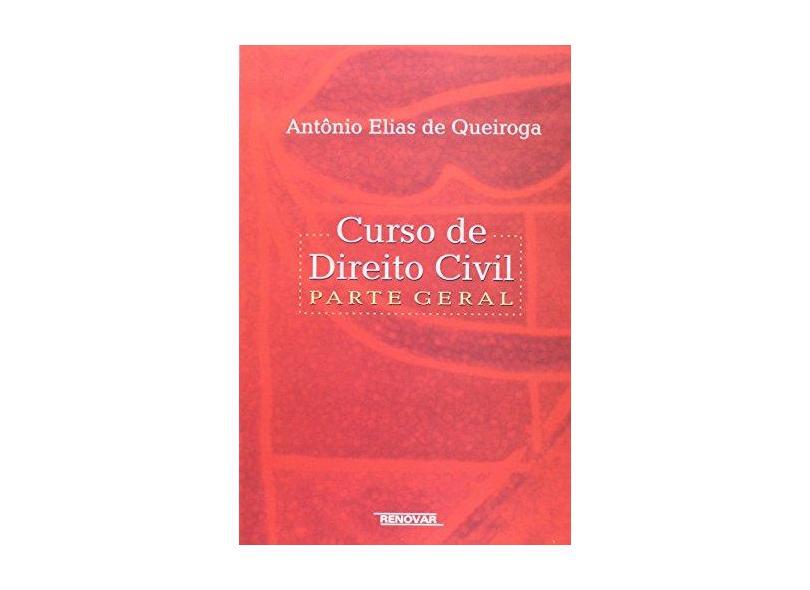 Curso de Direito Civil - Parte Geral - Queiroga,antônio Elias De - 9788571476257