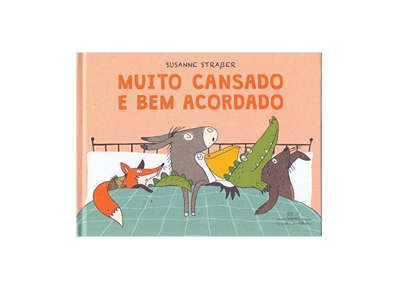 Muito Cansado E Bem Acordado - Straßer,susanne - 9788574068015