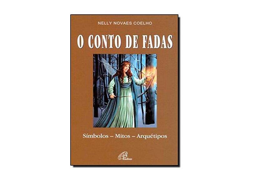 O Conto de Fadas - Nelly Novaes Coelho - 9788535631371