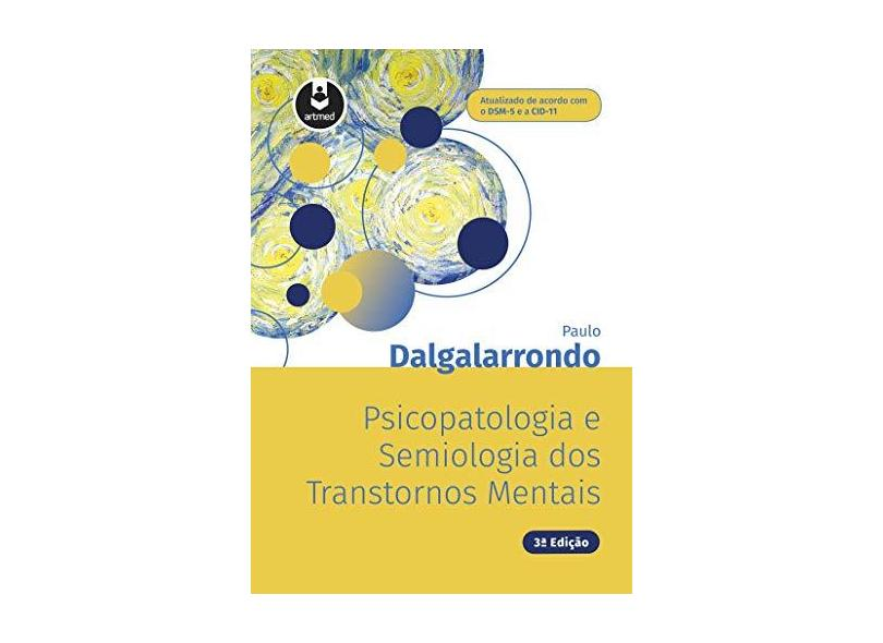 Psicopatologia E Semiologia Dos Transtornos Mentais - Dalgalarrondo, Paulo - 9788582715055