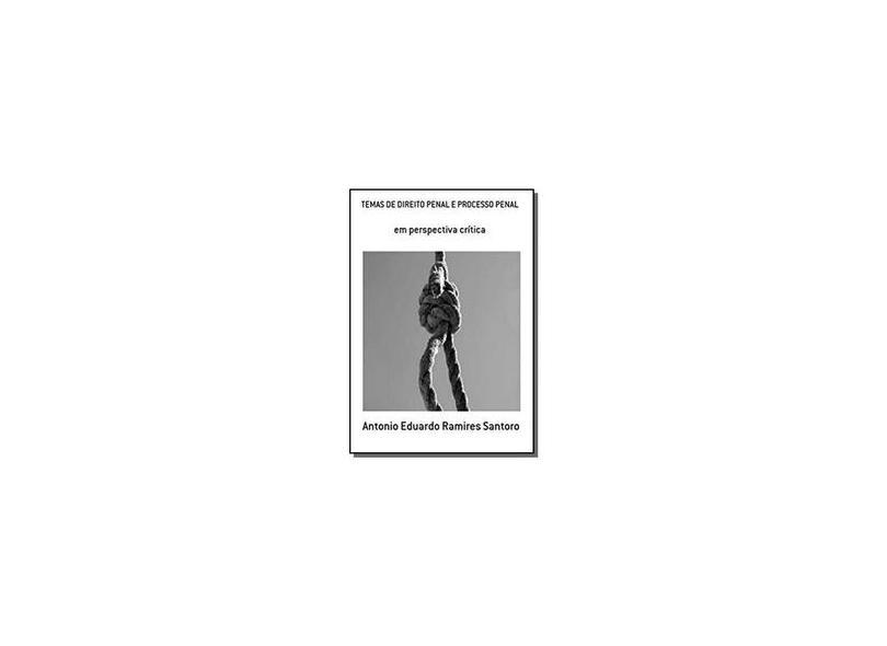 Temas de Direito Penal e Processo Penal - Antonio Eduardo Ramires Santoro - 9788591259724