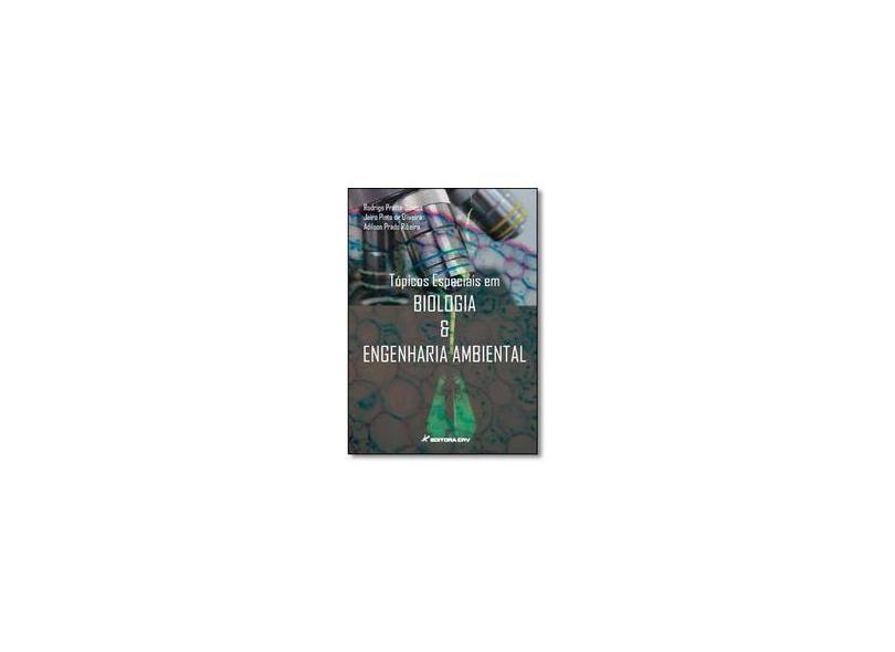 Tópicos Especiais em Biologia e Engenharia Ambiental - Rodrigo Pratte-santos - 9788544407219