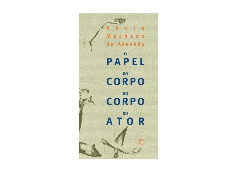 O Papel do Corpo no Corpo do Autor - 2ª Ed. - Col. Estudos 184 - Sônia, Machado De Azevedo - 9788527303125