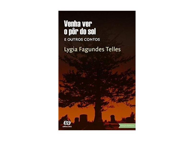 Venha Ver o Pôr do Sol e Outros Contos - 2ª Ed. 2015 - Telles, Lygia Fagundes - 9788508173563