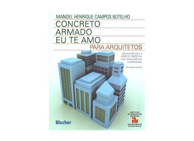 Concreto Armado, Eu Te Amo - Manoel Henrique Campos Botelho - 9788521210344