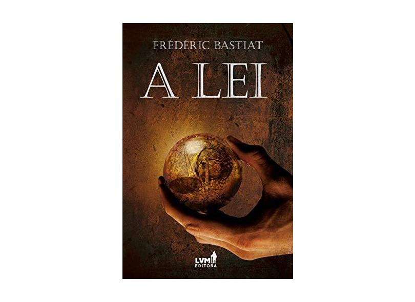 A Lei - Frédéric Bastiat - 9788593751554