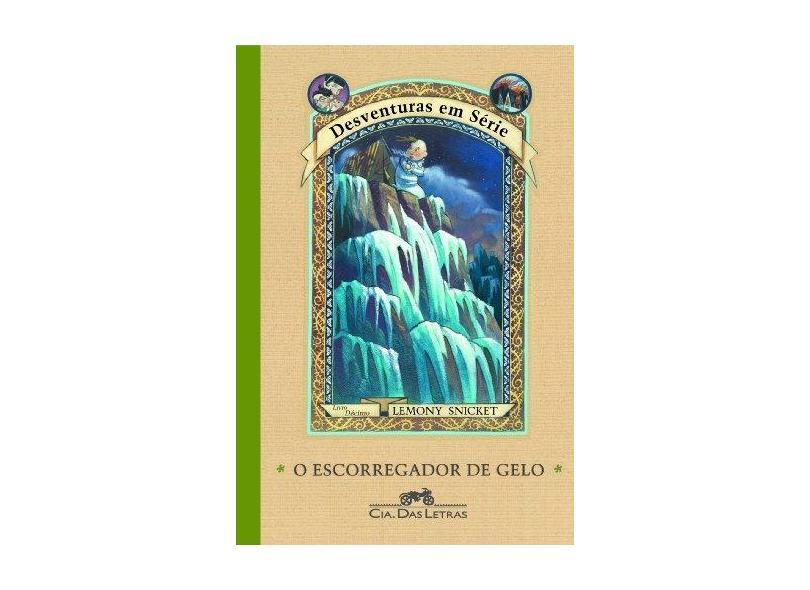 O Escorregador de Gelo - Vol. 10 - Desventuras em Série - Snicket, Lemony - 9788535905755