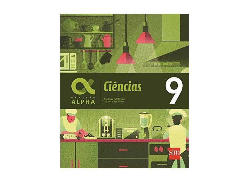 Ciências Naturais. 9º Ano - Coleção Geração Alpha - Ana Luiz Petillo Nery - 9788541817738