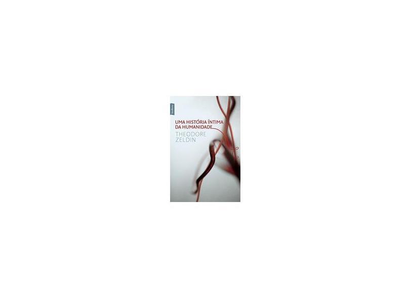 Uma Historia Íntima da Humanidade - Ed. De Bolso - Zeldin, Theodore - 9788577990573