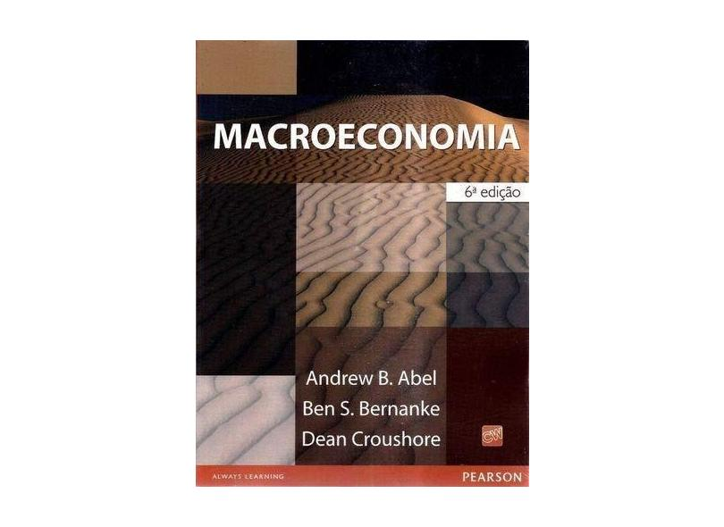 Macroeconomia - Croushore, Dean; Bernanke, Ben S.; Abel, Andrew B. - 9788588639294