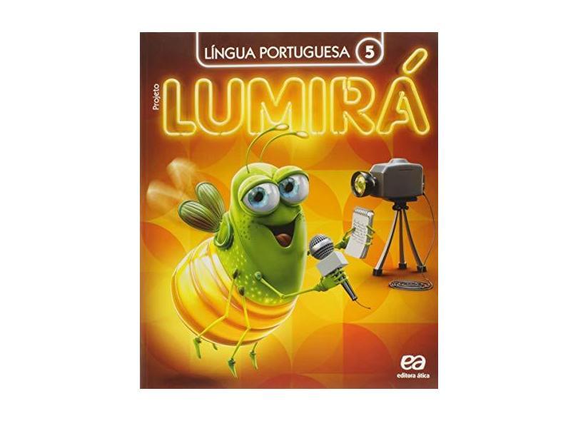 Projeto Lumirá - Língua Portuguesa - 5º Ano - Arruda, Daniela De; - 9788508178827