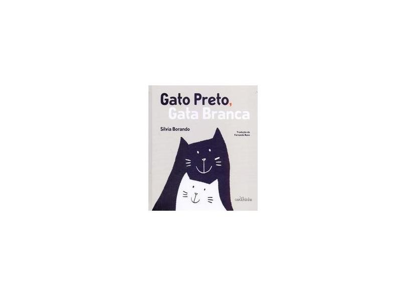 Gato Preto, Gata Branca - Silvia Borando - 9788595540200