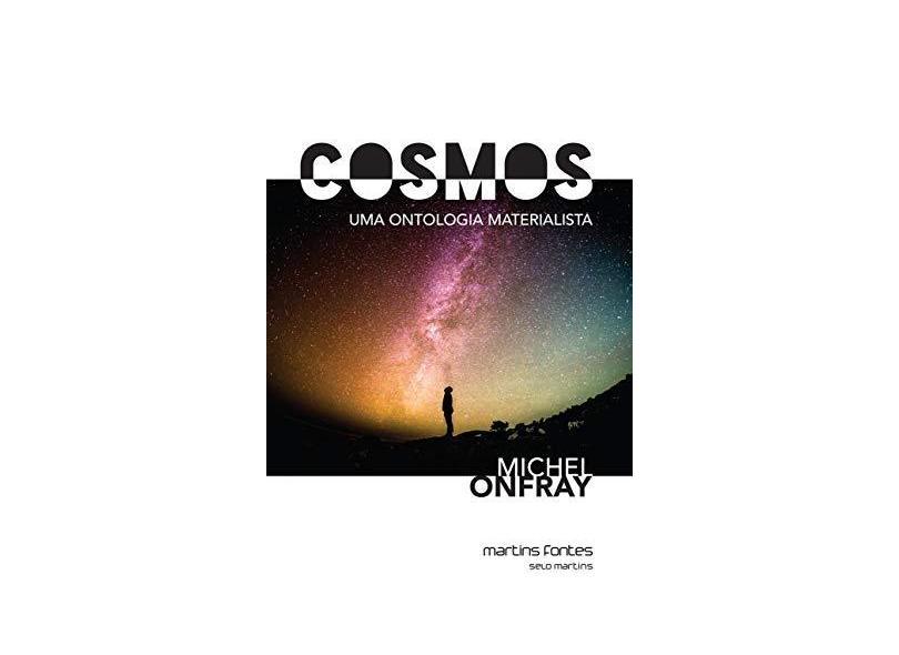 Cosmos. Uma Ontologia Materialista - Michel Onfray - 9788580633207