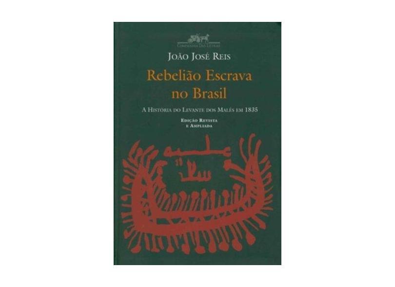 Rebelião Escrava No Brasil - Joao Jose Reis - 9788535903942