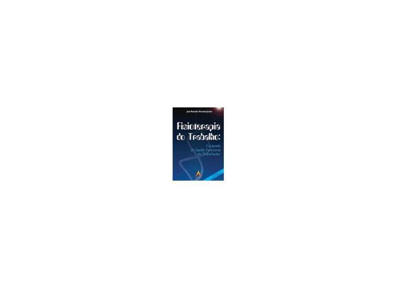 Fisioterapia do Trabalho: Cuidando da Saúde Funcional do Trabalhador - José Ronaldo Veronesi Junior - 9788560416363