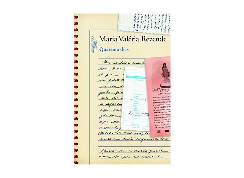 Quarenta Dias - Maria Valeria Rezende - 9788579622892