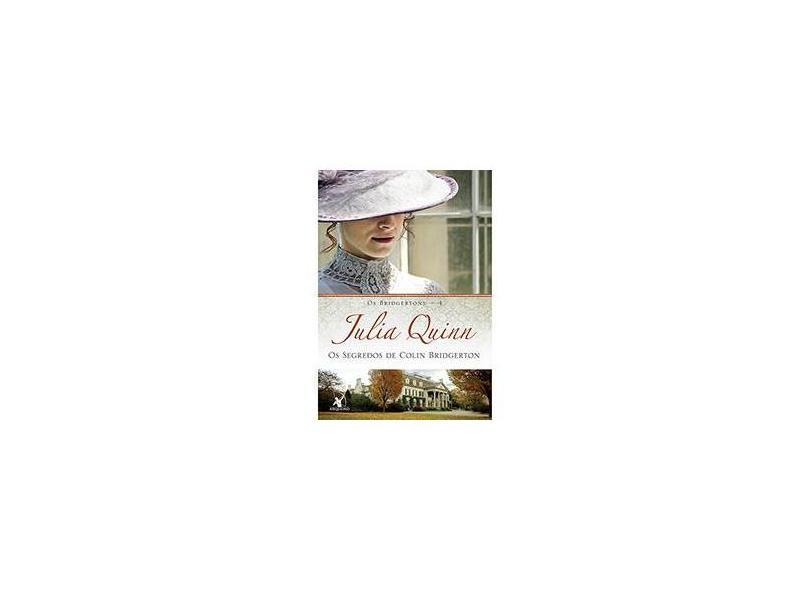 Os Segredos de Colin Bridgerton - Coleção Os Bridgertons - Vol. 4 - Julia Quinn - 9788580413076