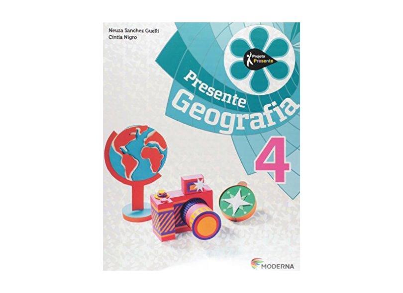 Presente Geografia 4 - Neuza Sanchez Guelli - 9788516097974