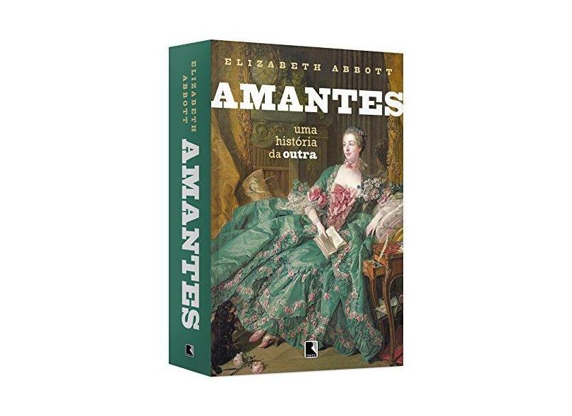 Amantes - Uma História Da Outra - Abbott, Elizabeth - 9788501404299