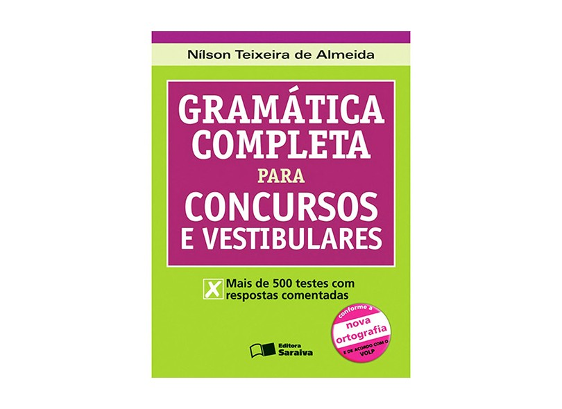 Gramática Completa para Concursos e Vestibulares - Nova Ortografia e de Acordo com o Volp - 2ª Ed. - Almeida, Nilson Teixeira De - 9788502077430