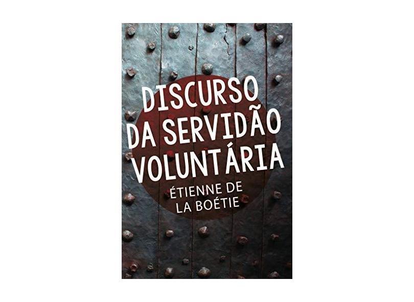 Discurso da Servidão Voluntária - Étienne De La Boétie - 9788544001417