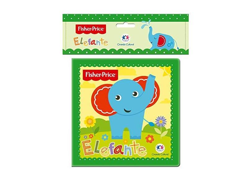 Fisher-Price: Elefante - Ciranda Cultural - 9788538075363