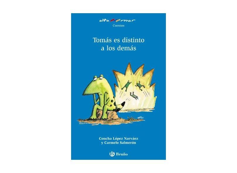Tomas Es Distinto a Los Demas/ Thomas Is Different Than Everyone Else - C. Lopez Narvaez - 9788421692271