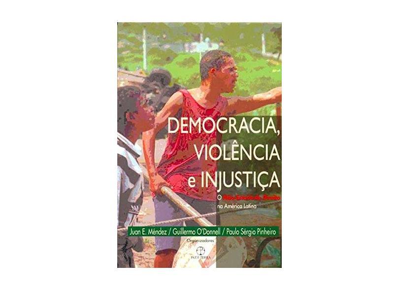 Democracia, Violência E Injustiça - Capa Comum - 9788521903680